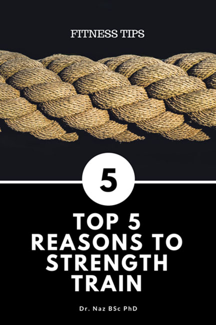 Top 5 Reasons To Strength Train